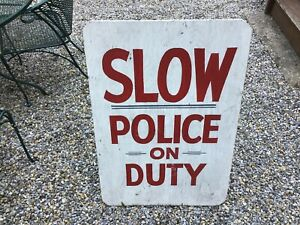 Vtg No Slow Police On Duty Wood Painted Sign Folk Art M