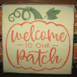 Primitive Country Welcome To Our Patch Sm Sq Sign Fall Harvest Autumn