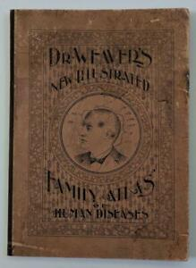 1896 Dr Weaver S Illustrated Family Atlas Of Diseases Bucyrus Ohio Medical Guide