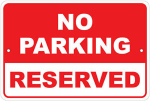 No Parking Reserved 8 x12 Aluminum Sign