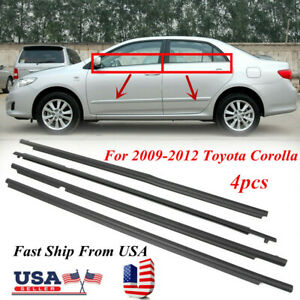 4pcs For Toyota Corolla 2009 2012 Weatherstrip Window Moulding Trim Seal Belt Us