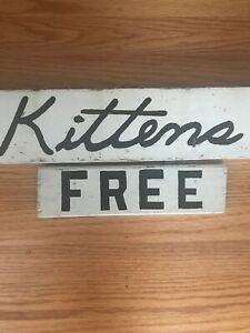 Early Old Primitive Wood Farm Sign Free Kittens