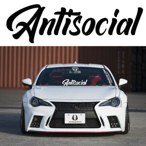 Antisocial Sticker Windshield Decal Banner 7 To 20 Euro Jdm Stance Lowered