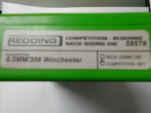 REDDING COMPETITION BUSHING NECK SIZING DIE SET 6.5MM 308 WINCHESTER $230.00