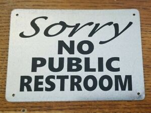Sorry No Public Restroom Metal Sign Business Sign Service Gas Station