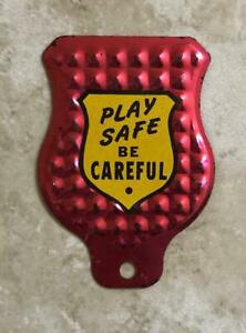 Play Safe And Be Careful Vintage Automotive License Plate Tag Topper Original