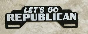 Let S Go Republican Vintage Automotive License Plate Tag Topper Original
