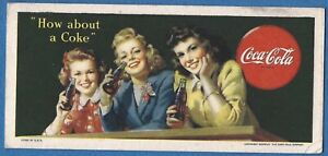 VINTAGE 1944 COCA COLA INK BLOTTER HOW ABOUT A COKE 3 PRETTY YOUNG WOMEN