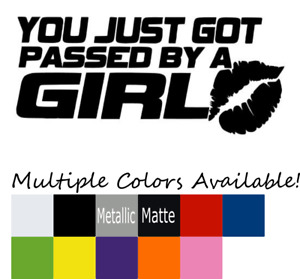 You Just Got Passed By A Girl Vinyl Decal Jdm Car Sticker Free Shipping Usa