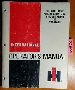 Ih International Harvester 484 584 684 784 884 Hydro 84 Tractor Operator Manual