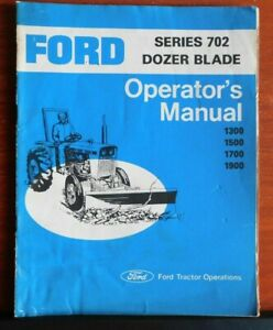 Ford Series 702 Dozer Blade Operator s Manual Ford Tractor Operations