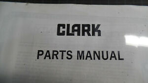 Clark Parts Manual No 616 Model 301 401 501 Pacer And Super Power Graders