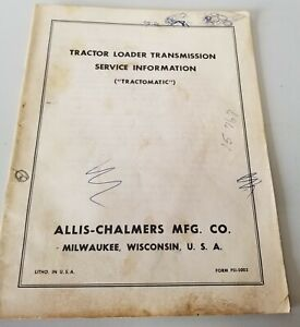 Allis Chalmers Tractor Loader tractomatic Service Information Manual