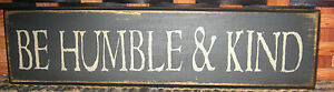 Primitive Country Be Humble And Kind 10 Shelf Sign