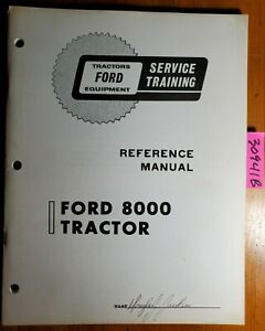 Ford 8000 Tractor Service Training Reference Manual Se 3100 6