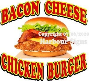Bacon Cheese Chicken Burger Decal choose Size Food Truck Concession Sticker