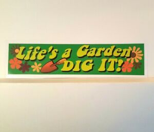 Lifes A Garden Dig It Bumper Sticker Decal Joe Dirt Nostalgia Vintage Look