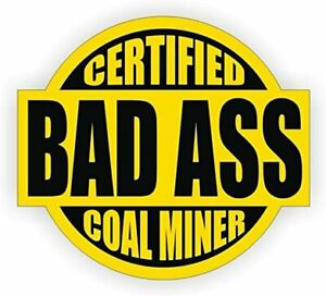 Bad Ass Coal Miner Hard Hat Decal Wv