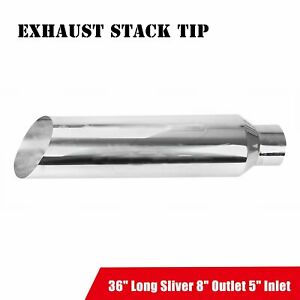 Sliver Stainless Diesel Exhaust Stack Tip 5 Inlet 8 Diameter Outlet 36 Long