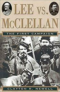 Lee vs. McClellan : The First Campaign Hardcover Clayton R. Newel $5.24