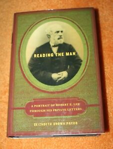 READING THE MAN A PORTRAIT OF ROBERT E. LEE THROUGH HIS PRIVATE LETTERS $7.49