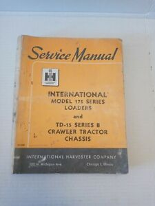 International 175 Loader Td 15 Series B Crawler Tractor Chassis Service Manual