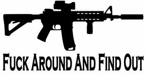 F Around And Find Out Ar15 Decal Window Sticker Come And Take It Nra Pro Guns 8
