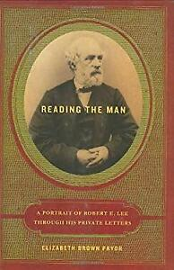 Reading the Man : A Portrait of Robert E. Lee Through His Private $5.57