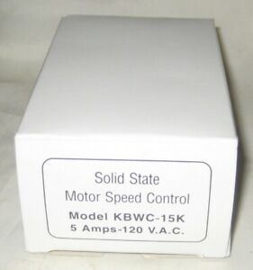 Solid State Motor Speed Control Model Kbwc 15k 5 Amps 120 V a c Brand New