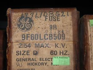 New General Electric Fuse 9f60lcb509 2 54 Max Kv Size D 60 Hz