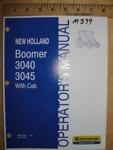 New Holland Boomer 3040 3045 With Cab Tractor Operators Owners Manual