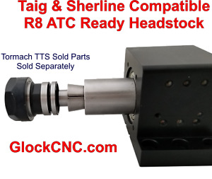 Sherline Taig Compatible R8 Mill Headstock Atc Ready Via Tormach Tts