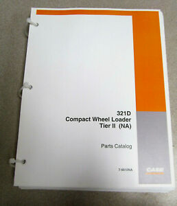 Case 321d Tier Ii 2 Compact Wheel Loader Parts Catalog Manual 7 9910 2004