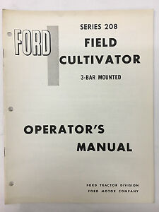 Ford Tractor Series 208 3 bar Mounted Field Cultivator Operator s Manual