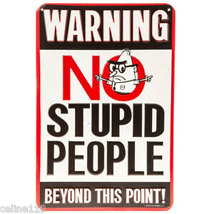 Warning No Stupid People Embossed Tin Signs Metal Signs Man Cave Garage Decor