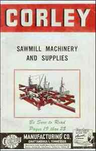 Corley Sawmill Machinery And Supplies Catalog S 50 April 1950 Reproduction