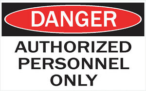 Danger authorized Personal Vinyl Decal Sticker Safety Label Pick A Size