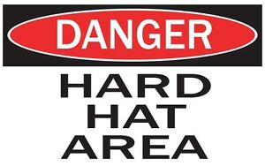 Danger hard Hat Area Vinyl Decal Sticker Safety Label Picka Size