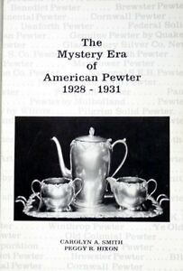 The Mystery Era Of American Pewter 1928 1931 By Smith And Hixon