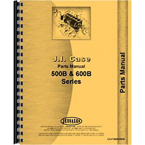 Parts Manual For Case 600b Tractor Series gas And Lp including 610b And 611b