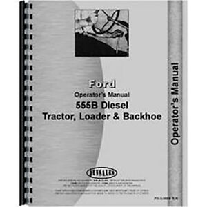 New Ford 555b Tractor Loader Backhoe Operators Manual