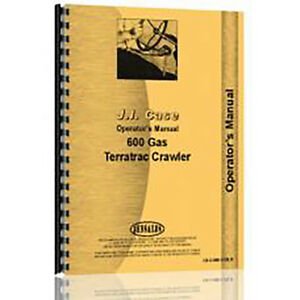 New Case 600 Tractor Operator Manual ca o600g Crlr