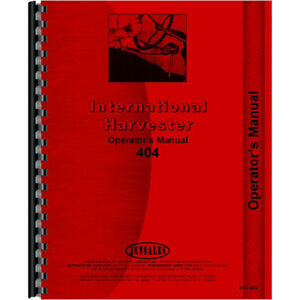 International Harvester 404 Tractor Operators Manual