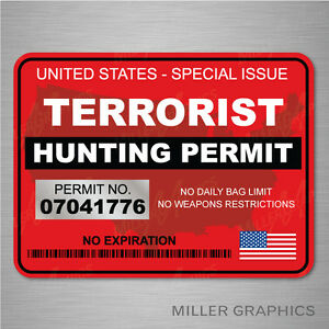 Terrorist Hunting Permit Red Decal Sticker Graphic Car Truck Suv 2 Sizes