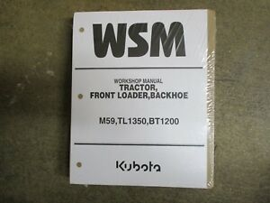 Kubota M59 M 59 Tractor Tl1350 Loader Bt1200 Backhoe Repair Service Manual