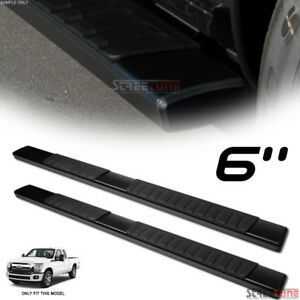 6 Oe Aluminum Steel Blk Side Step Running Boards 99 16 F250 f350 Super extended