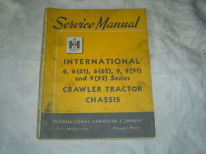 Ih International Td 6 Td 9 Crawler Tractor Chassis Shop Service Manual