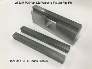 P9 Pullmax Die Welding Fixture With 3 Shank Blanks 25 Mm 1