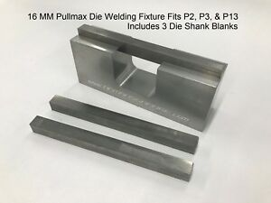 P2 P3 P13 Pullmax Die Welding Fixture With 3 Shank Blanks 16 Mm 5 8