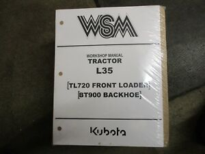 Kubota L35 35 Tractor Bt900 Backhoe Tl720 Loader Service Repair Manual
